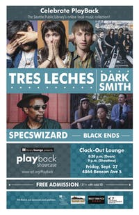 Playback w/ Tres Leches, Dark Smith, Specswizard and Black Ends