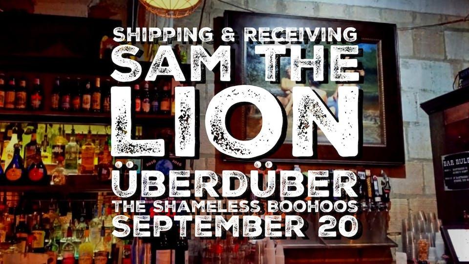 Sam the Lion, Shameless Boohoos & Uberduber