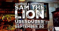 Sam the Lion, Shameless Boohoos & Uberduber
