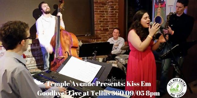 "Jazz band Temple Avenue presents: ""Kiss 'Em Goodbye"