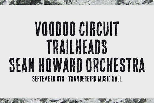 Voodoo Circuit / Trailheads/ Sean Howard Orchestra