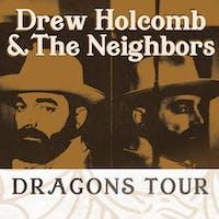 DREW HOLCOMB & THE NEIGHBORS: Dragons Tour