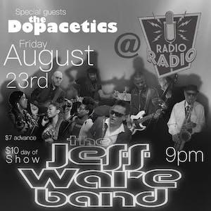 Jeff Ware Band and The Dopacetics TIX AT DOOR