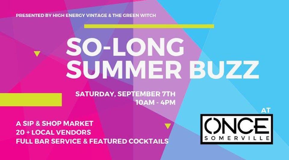 So Long Summer Buzz Market!