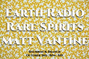 Earth Radio / Rare Spirits / Matt Vantine