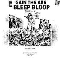 Bleep Bloop - Gain The Axe Tour