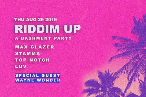 Riddim Up: A Bashment Party with Special Guest Wayne Wonder