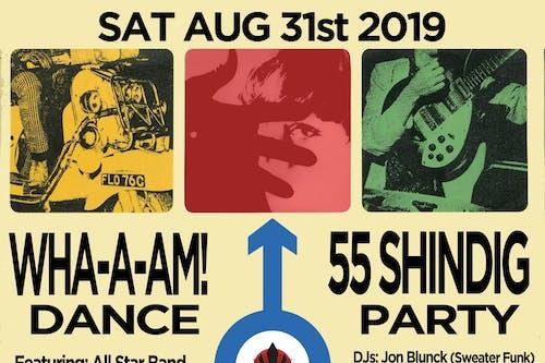 WHA-A-AM! Dance 55 Shindig Party