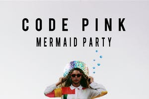 Code Pink: Mermaid Party
