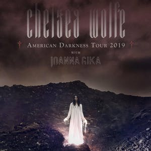CHELSEA WOLFE - American Darkness Tour 2019  with Ioanna Gika