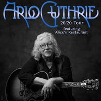 ARLO GUTHRIE - 20/20 Tour featuring Alice's Restaurant