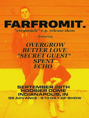 farfromit's EP release show w/ Overgrow, Better Love, Spent