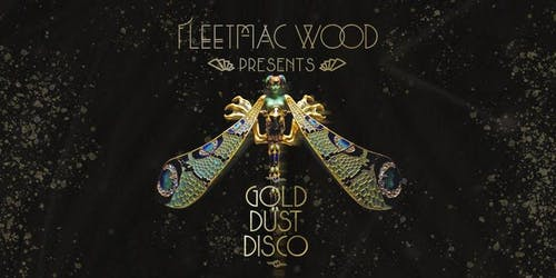 Fleetmac Wood Presents Gold Dust Disco