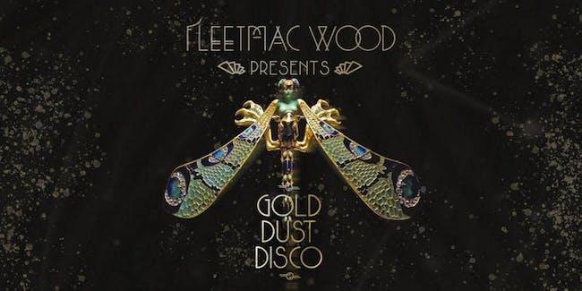 Fleetmac Wood Presents Gold Dust Disco