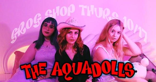 The Aquadolls / Heyohwell / Garter Shake