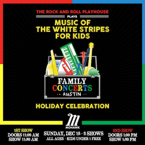 Music of The White Stripes for Kids - Holiday Celebration @ Mohawk (Indoor)