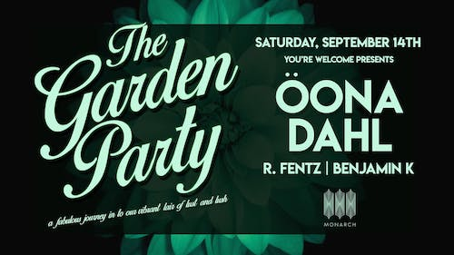 The Garden Party with Öona Dahl // R. Fentz // Benjamin K