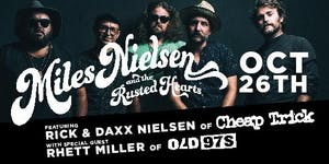 Miles Nielsen & The Rusted Hearts feat. Rick & Daxx Nielsen of Cheap Trick