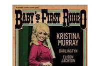Baby's First Rodeo w/Kristina Murray / Darlingtyn / Elison Jackson / DJ Jem