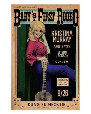 Baby's First Rodeo w/Kristina Murray / Darlingtyn / Elison Jackson / DJ Jem