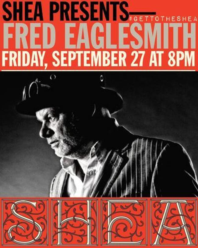 Fred Eaglesmith at Shea Theater