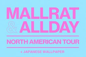MALLRAT / ALLDAY plus Japanese Wallpaper