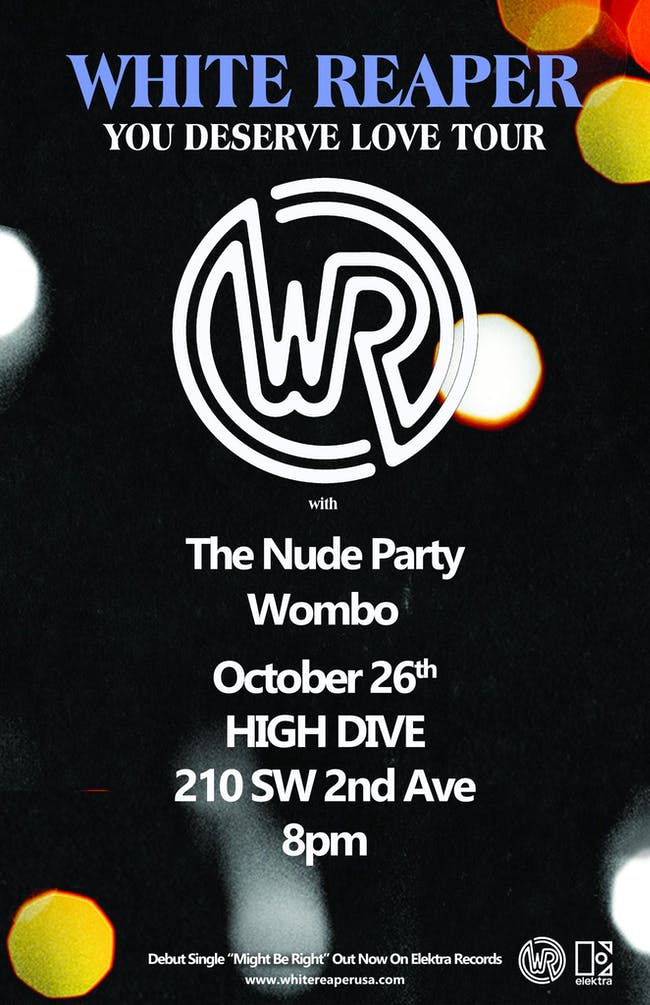 White Reaper, The Nude Party, Wombo, Causa