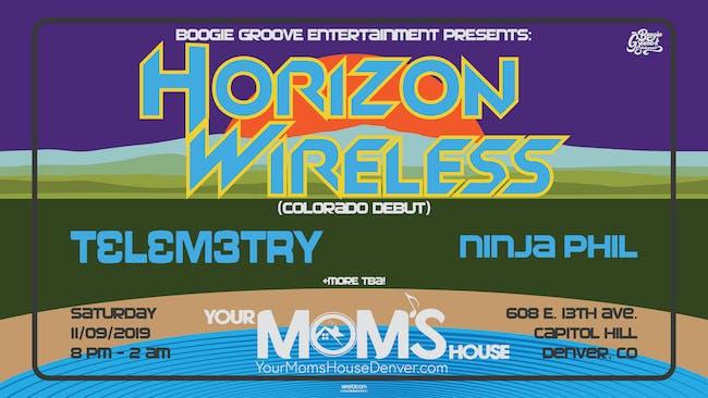 Horizon Wireless (Colorado debut) w/ Telemetry // Ninja Phil + More TBA!