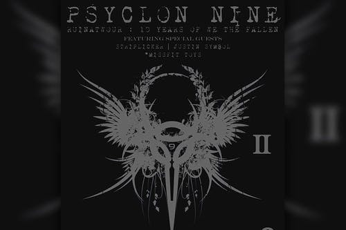 "Psyclon Nine  ""We The Fallen"" 10 Year Tour"