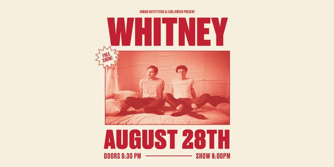 SOLD OUT: URBAN OUTFITTERS + FJALLRAVEN PRESENT - WHITNEY LIVE IN CONCERT