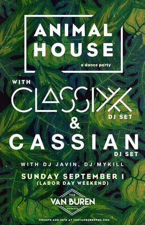 CLASSIXX + CASSIAN - ANIMAL HOUSE - A DANCE PARTY