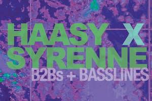 HAASY X SYRENNE: B2BS & BASSLINES