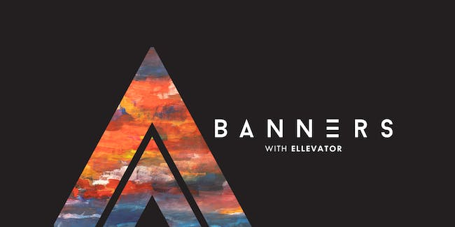 BANNERS - FALL 2019 TOUR with ELLEVATOR