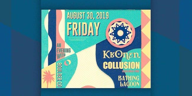 KRONEN, COLLUSION, BATHING LAGOON, DAVEY DAYDREAM & LAUREN JOY