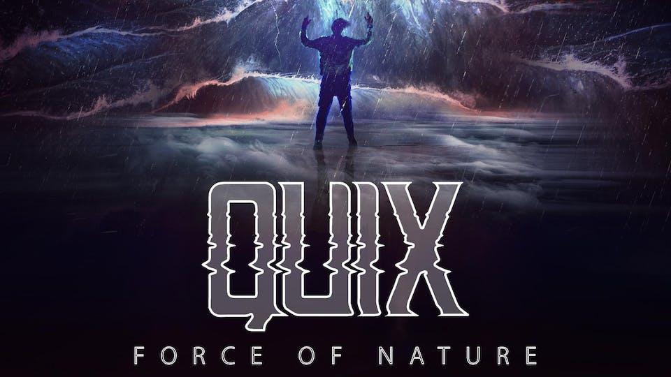 QUIX - FORCE OF NATURE TOUR w/ STAYLOOSE, MONTELL2099, MELLISAN, PASHMONIX