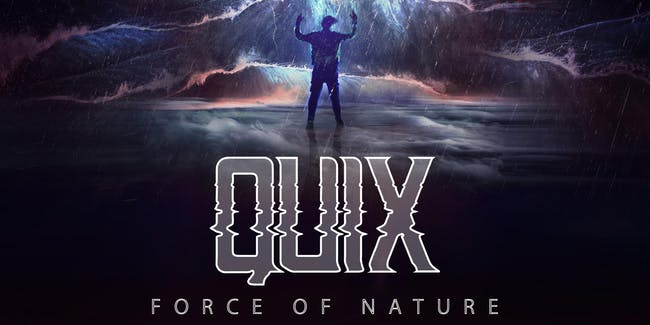 QUIX - FORCE OF NATURE TOUR with MONTELL2099