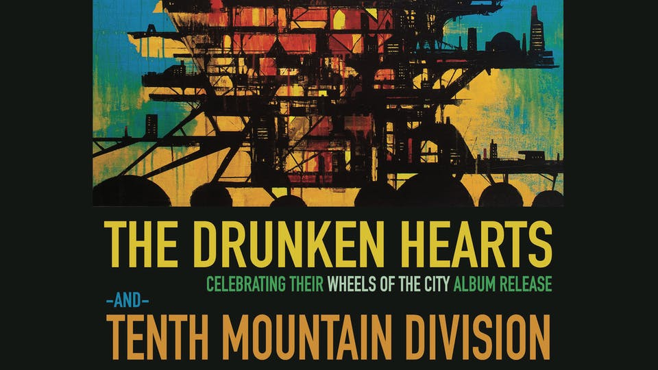 THE DRUNKEN HEARTS + TENTH MOUNTAIN DIVISION with KIND HEARTED STRANGERS