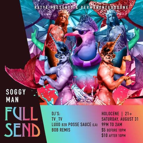 Full Send: Soggy Man