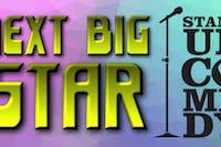 Next Big Star Stand Up Comedy Show!