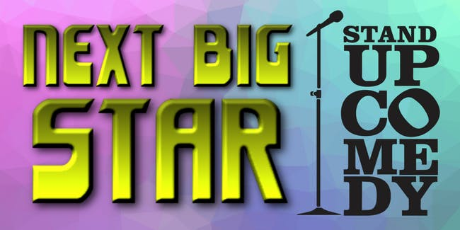 Next Big Star Stand Up Comedy Show!