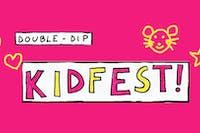 Double-Dip Recess presents Double-Dip Kidfest!