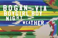 BOGAN VIA // BOYGIRLBOY // Night Weather