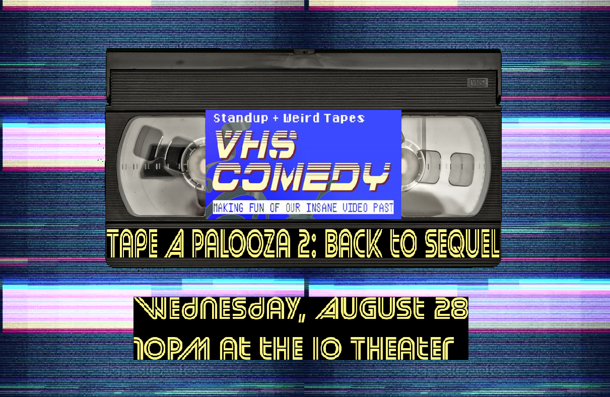 VHS Comedy: Tape-a-palooza 2: Back to Sequel
