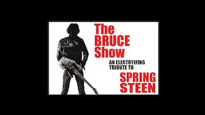 A Bruce Springsteen Tribute- The Bruce Show w/ Mike Rocket