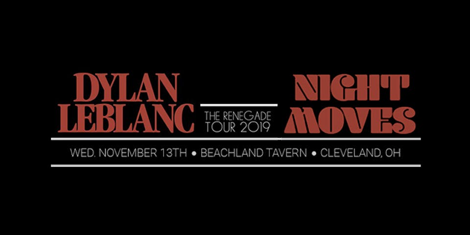 Night Moves + Dylan LeBlanc