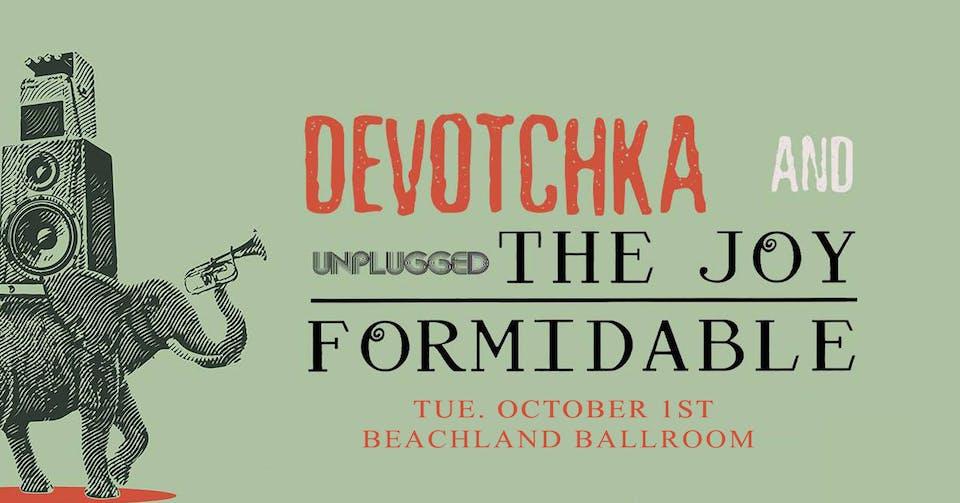 DeVotchKa + The Joy Formidable
