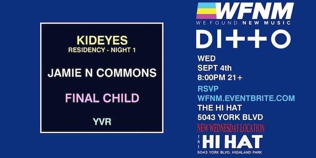 KID EYES (Night One), Jamie N Commons, Final Child, YVR