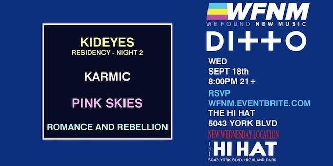 KID EYES (Night Two), KARMIC, Pink SKies, Romance and Rebellion