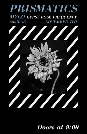 Prismatics / Myco /  Gypsy Rose Frequency