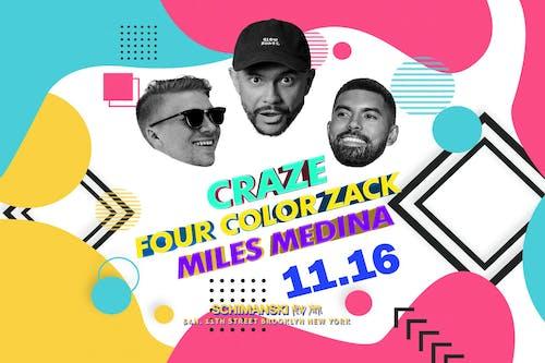 Craze, Four Color Zack, Miles Medina